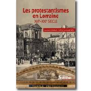 Le protestantisme en Lorraine XVIe-XXIe siècles