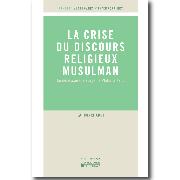 La crise du discours religieux musulmans Le nécessaire passage de Platon à Kant, Lahouari Addi
