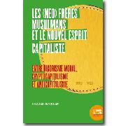 Les (néo) Frères musulmans et le nouvel esprit capitaliste. Entre rigorisme moral, cryptocapitalisme et anticapitalisme, Haoues Seniguer