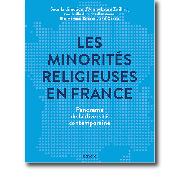 ES MINORITÉS RELIGIEUSES EN FRANCE. Panorama de la diversité contemporaine